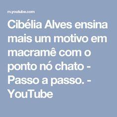 Cibélia Alves ensina mais um motivo em macramê com o ponto nó chato - Passo a passo. - YouTube