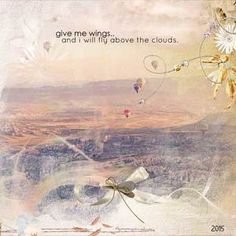 September 16, Above The Clouds, Digital Scrapbooking, Give It To Me, Digital Art, Wings, Layout, Wall Art, Day