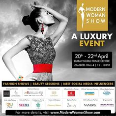 Modern Woman Show is a 3-day exhibition featuring luxury brands from Fashion Jewelry Fragrances & Beauty! From 20th  22nd April 2017 at the Dubai World Trade Centre #MWS2017 #FashionShows #DubaiWorldTradeCentre #MyDubai #BeautySessions #SocialMediaInfluen