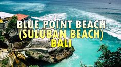 Blue Point Beach (Suluban Beach) Bali - Wonderful Place for Surfing