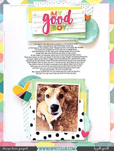 Maybe it's just the product of working with Hip Kit Club kits so often, or perhaps spring is to blame, but I am feeling color-happy lately. Dog Scrapbook, Scrapbook Pages, Hip Kit Club, Layout Inspiration, Scrapbooking Layouts, Pet Dogs, Pets, Mini Albums, Paper Crafts