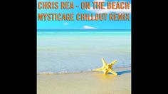 Chris Rea - On The Beach (Mysticage Chillout Remix) Chris Rea, Beach, Music, Movie Posters, Movies, Musica, Musik, The Beach, Films