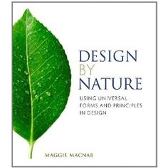 """Read """"Design by Nature Using Universal Forms and Principles in Design"""" by Maggie Macnab available from Rakuten Kobo. In Design by Nature: Using Universal Forms and Principles in Design, author Maggie Macnab takes you on an intimate and e. Web Design, Book Design, Graphic Design, Store Design, Design Theory, Healthy Living Magazine, Creative Thinking, Visual Communication, The Voice"""