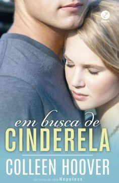 Baixar Livro Em Busca de Cinderela - Hopeless Vol 2.5 - Colleen Hoover em PDF, ePub e Mobi ou ler online