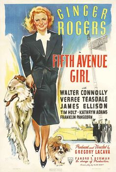 Fifth Avenue Girl - Ginger Rogers, Walter Connolly, Verree Teasdale, Tim Holt Old Movie Posters, Classic Movie Posters, Girl Posters, Movie Poster Art, Theatre Posters, Retro Posters, Old Movies, Vintage Movies, Great Movies