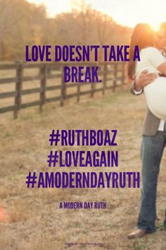 Love doesn't take a break. #ruthboaz #loveagain #AModernDayRuth - A Modern Day Ruth | Jenny made this with Spoken.ly