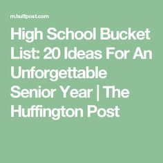High School Bucket List: 20 Ideas For An Unforgettable Senior Year Senior Year Of High School, High School Years, High School Graduation, In High School, High School Seniors, Graduation Parties, Senior Bucket List, High School Bucket List, College Bucket List