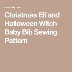 Christmas Elf and Halloween Witch Baby Bib Sewing Pattern