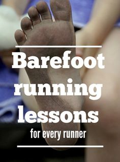 Lessons from barefoot running that apply to everyone - reducing injury and improving speed