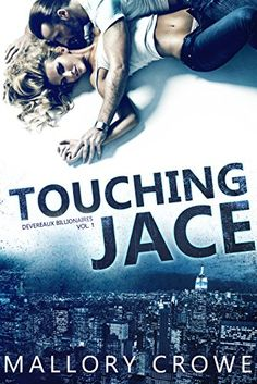Touching Jace (Devereaux Billionaires Book 1) by [Crowe, Mallory]