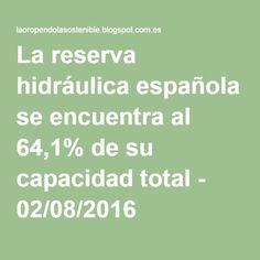 La reserva hidráulica española se encuentra al 64,1% de su capacidad total - 02/08/2016