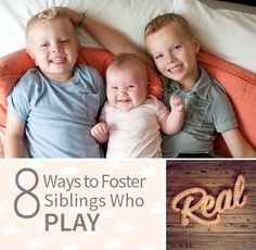 8 Ways to Encourage Sibling Bonding | Helping them nurture some of the greatest relationships of their lives!