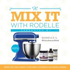Enter to Win Rodelle and KitchenAid Prizes! #Giveaway #Sweeps