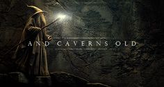"""Far over the misty mountains cold. To dungeons deep, and caverns old."""