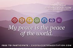 Welcome to Day 22 - Expressing Global Peace!  Surprise! We have an extra day of meditation as a gift to you. It is not too late to join us, register today, it's FREE.  May you find and share deep expansive peace. Namasté