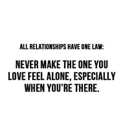 All #relationships have #rules This is the most important one.  Never make the one you (say you) #love feel alone,  especially when you're there.  #WordsAndActions #LessonLearned #bridaloptions #brideandgroom #marriage #dating #BFF #communication #TurnOffYourCellPhone #SpendTimeTogether