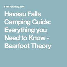 Havasu Falls Camping Guide: Everything you Need to Know - Bearfoot Theory