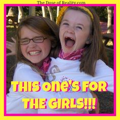 Celebrating the power of girls together!!!!  http://www.thedoseofreality.com/2013/03/14/this-ones-for-the-girls/ ‎