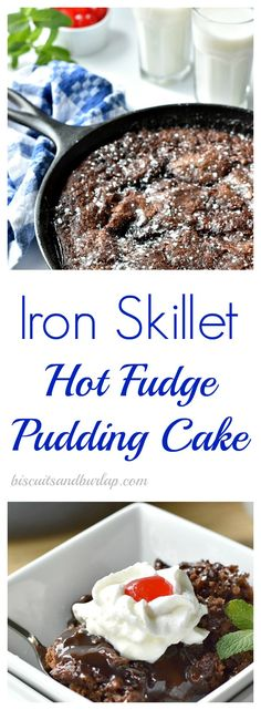 Baking in an iron skillet gives this hot fudge pudding cake a crispy-around-the-edges touch. From BiscuitsandBurlap.com