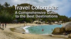 Travel Colombia:A comprehensive guide to Colombia. Custom Itineraries to help you plan what to do, what to see, where to stay,how to get there.