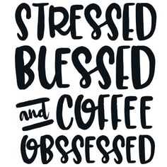 Silhouette Design Store - View Design stressed, blessed and coffee obsessed