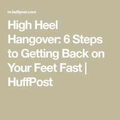 01d7177422d5 High Heel Hangover  6 Steps to Getting Back on Your Feet Fast