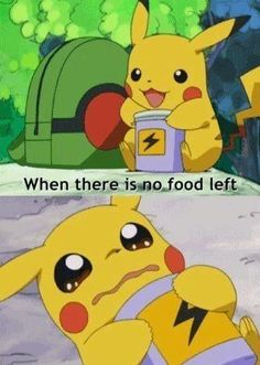 When you run out of food - Pokemon funny pikachu meme Pokemon Mew, Pokemon Comics, Kalos Pokemon, Pokemon Funny, Pokemon Quotes, Pikachu Memes, Pokemon Pictures, Funny Pictures, Gavin Memes
