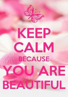 You are beautiful!!