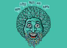 """Happy Little Trees are Happy"""