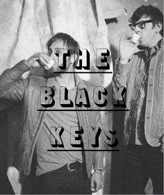 the black keys - dan and patrick. my boyfriend is friends with them!!