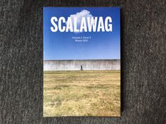 Scalawag (Volume 1, Issue 3) New Print, Cover, Books, Art, Art Background, Libros, Book, Kunst, Performing Arts