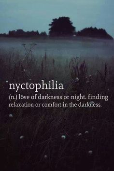 Nyctophilia. Love words.