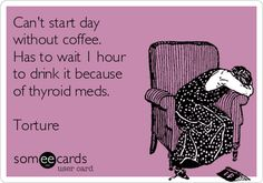 Free and Funny Ransom Cards Ecard: Can't start day without coffee. Has to wait 1 hour to drink it because of thyroid meds. Torture Create and send your own custom Ransom Cards ecard. Allegiant, Insurgent, Someecards, Encouragement, Veronica Roth, Hypothyroidism, E Cards, Just For Laughs, Scentsy