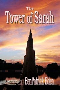 The Tower of Sarah by Ben Patrick Eden