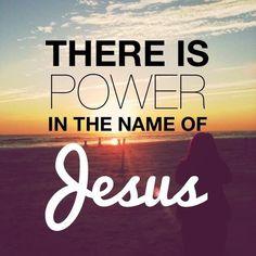 Power in Jesus. :)