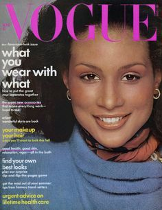 August, 1974 Eight years after Donyale Luna became the first black model to appear on the cover of British Vogue, Beverly Johnson makes history by covering the magazine's American edition. Francesco Scavullo/Vogue/Condé Nast