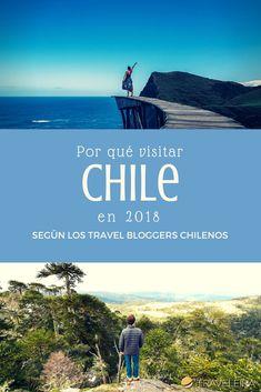 Por Qué Visitar Chile Según los Travel Bloggers Chilenos
