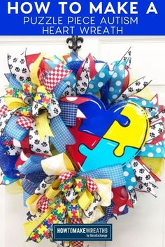 Learn how to make a Puzzle Piece Autism Awareness Heart Wreath! This wreath is a beautiful, colorful project that's perfect for displaying anytime for Autism awareness. Heart Wreath, Front Door Decor, Puzzle Pieces, Autism Awareness, How To Make Wreaths, Front Entrance Decorating