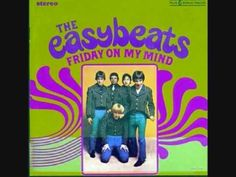 The Easybeats - Friday On My Mind (1966) ~ This song peaked at No. #16 in April of '67 for this group which was formed in Australia. But you guessed it, another ONE HIT WONDER !