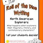 Roll of the Dice Writing: North American Explorers  Step away from the traditional story starters and let a toss of the dice motivate student writi...
