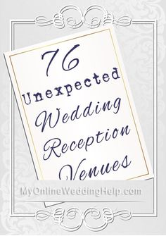 In days of old, reception halls and hotel ballrooms were the most popular locations for wedding receptions. For today's budget-conscious bride there are so