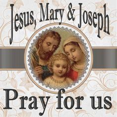 Jesus, Mary and Joseph be with me when I breath my last breath...watch over and protect my family
