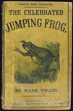 1865 – Mark Twain's short story The Celebrated Jumping Frog of Calaveras County is published in the New York Saturday Press. | Mark Twain. The Celebrated Jumping Frog of CalaverasCounty and Other ...