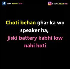 Bass pucho mat Kya hoti hai choti behan😒😒 Sanjana V Singh Sister Quotes Funny, Funny Attitude Quotes, Funny True Quotes, Bff Quotes, Jokes Quotes, Very Funny Jokes, Really Funny Memes, Funny Facts, Sibling Quotes