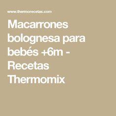 Macarrones bolognesa para bebés +6m - Recetas Thermomix