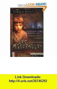 Les Miserables (9780849916878) Victor Hugo, Jim Reimann , ISBN-10: 0849916879  , ISBN-13: 978-0849916878 ,  , tutorials , pdf , ebook , torrent , downloads , rapidshare , filesonic , hotfile , megaupload , fileserve