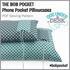 The Bob Pocket PDF Sewing Pattern @ Dog Under My Desk: travel/full-sized pillowcase with gadget pocket :)