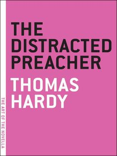 'The Distracted Preacher' by Thomas Hardy
