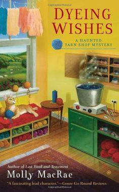 Dyeing Wishes: A Haunted Yarn Shop Mystery (Haunted Yarn Mystery) by Molly MacRae,http://www.amazon.com/dp/0451239563/ref=cm_sw_r_pi_dp_ozRFsb07KW15KGJR