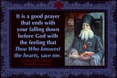 A good prayer Thou that knowest the hearts, save me.